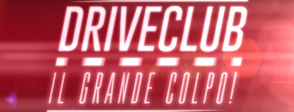 Driveclub: il grande colpo